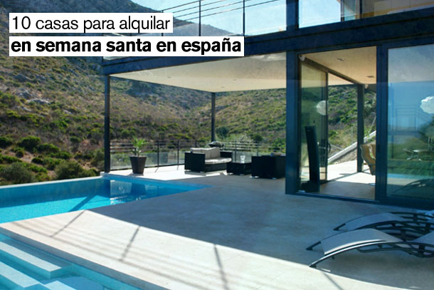 una selección de casas para alquilar en vacaciones en españa