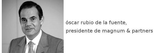 óscar rubio, presidente de magunm & partners