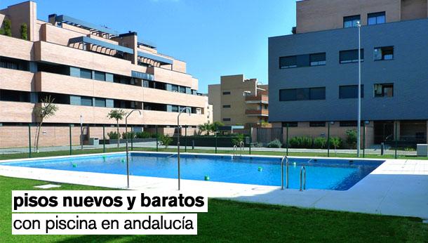 pisos baratos a estrenar y con piscina en andalucía