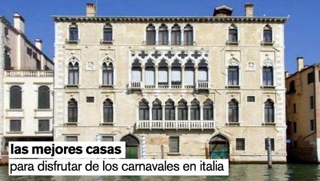 Las mejores casas para disfrutar de los carnavales en España, Italia y Portugal