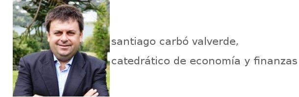 santiago carbó valverde, catedrático de economía y finanzas de la bangor business school e investigador de funcas