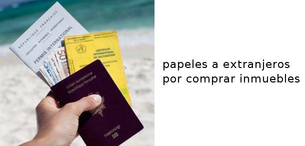 permiso de residencia a extranjeros que compren inmuebles a partir de 250.000 euros