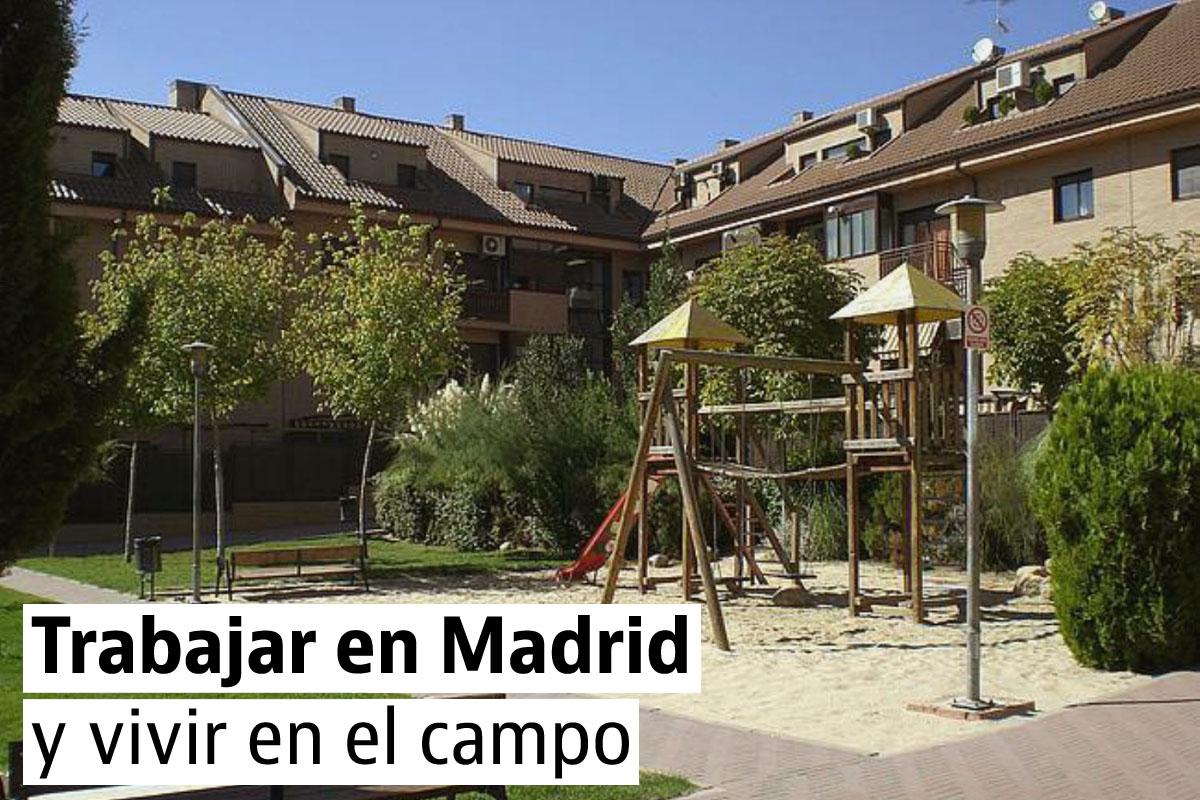Casas para trabajar en Madrid y vivir en el campo