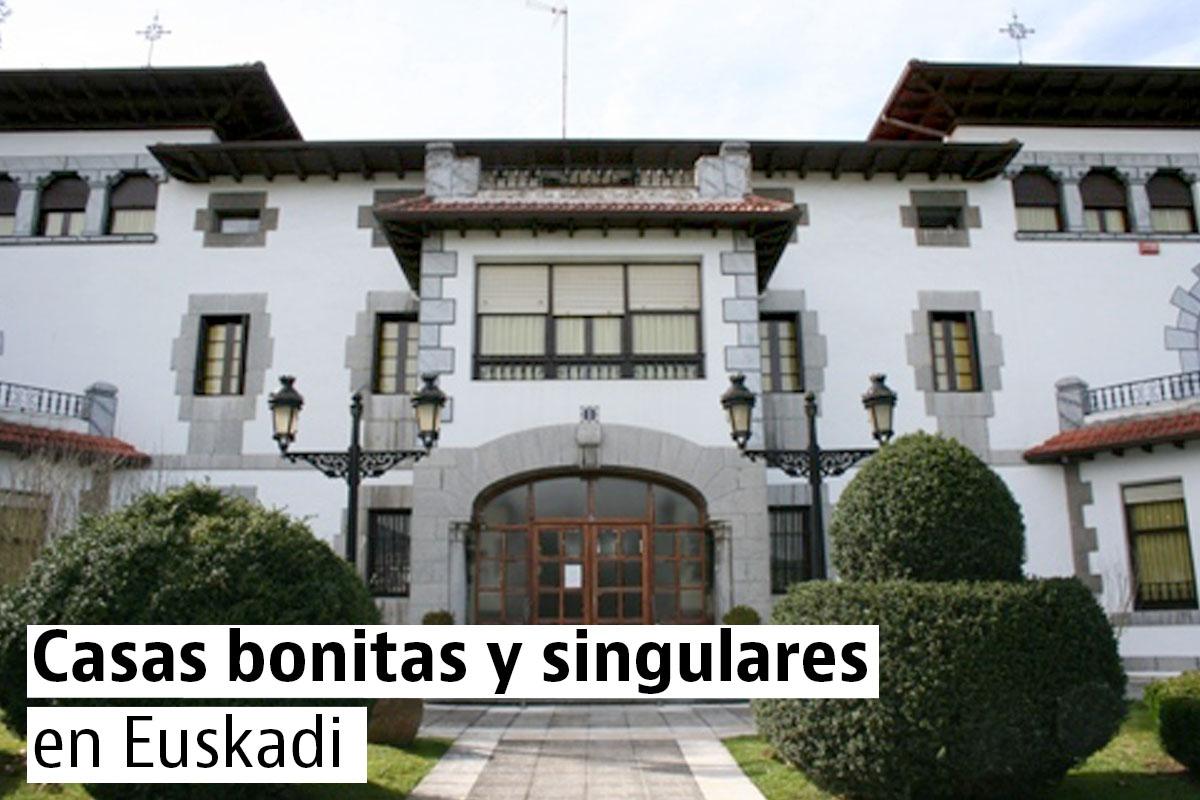 Casas bonitas y singulares en Euskadi