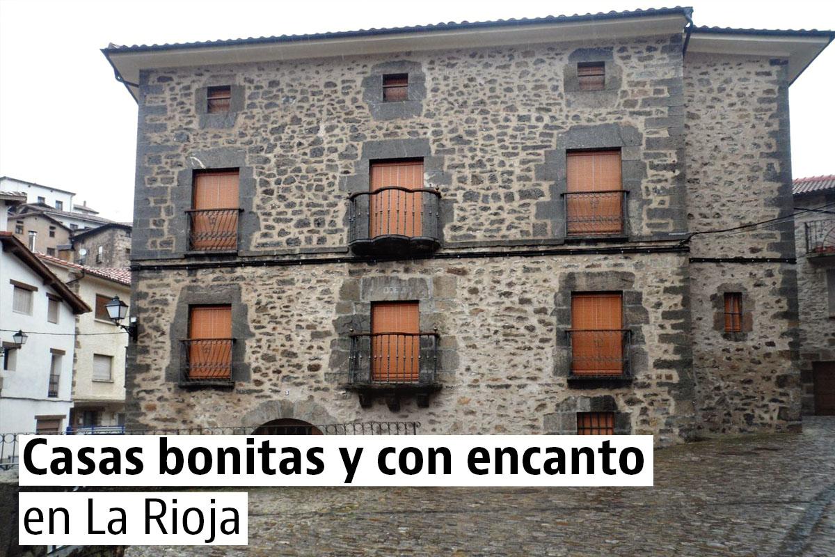 Casas bonitas, singulares y con en canto en La Rioja