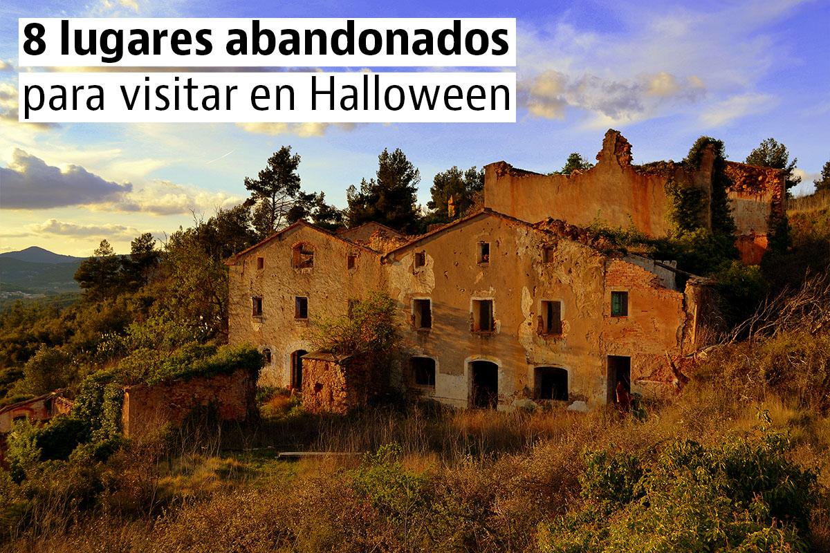 Lugares abandonados en espa a para visitar en halloween for Lugares turisticos para visitar en espana