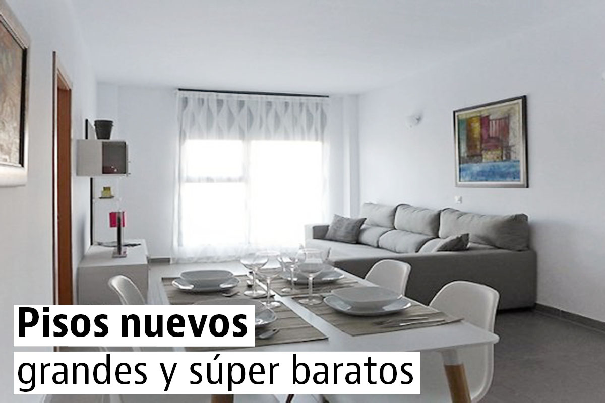 Pisos nuevos grandes y muy baratos en España