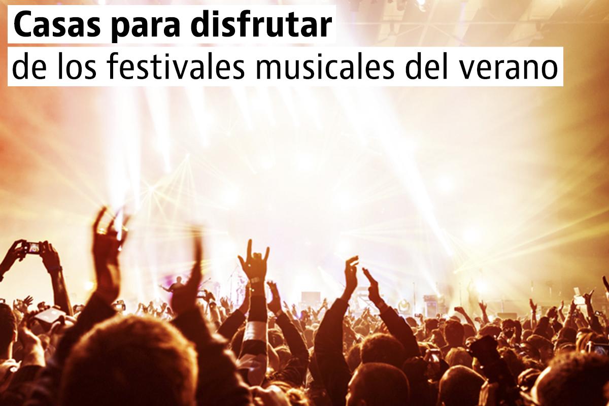 Casas y apartamentos para disfrutar los festivales del verano 2016