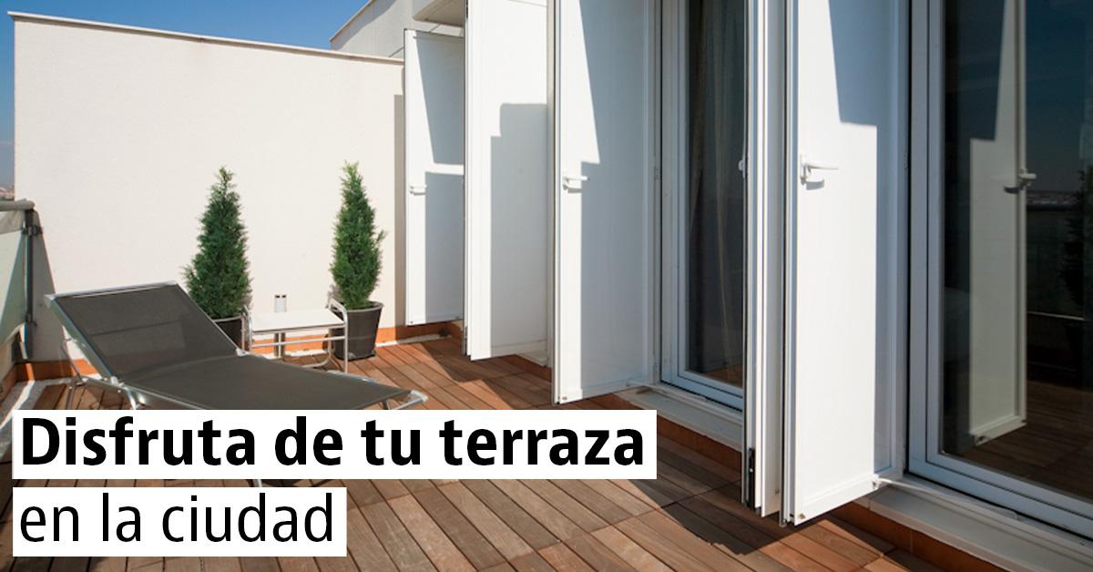 Disfruta de tu terraza en la ciudad