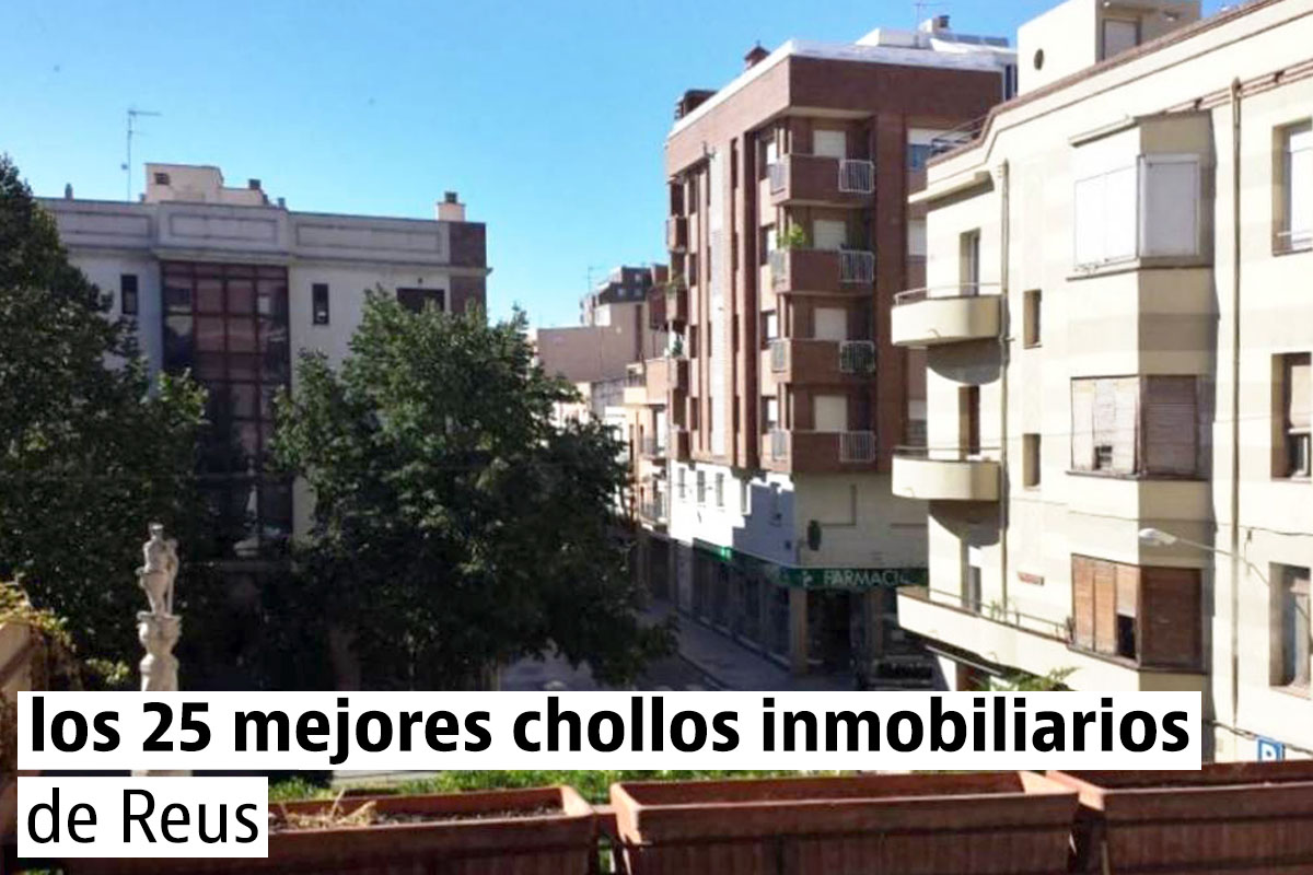 Los 25 mejores chollos inmobiliarios de Reus