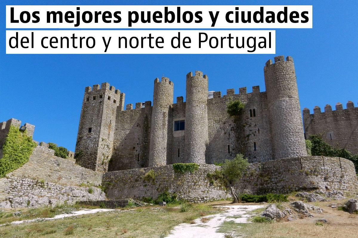 Los 5 pueblos más bonitos en el centro-norte de Portugal