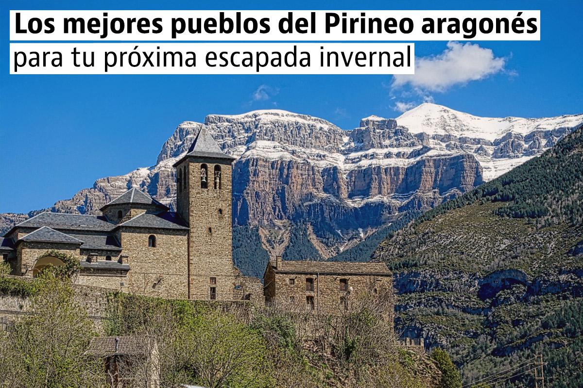 5 pueblos del Pirineo aragonés que no te puedes perder