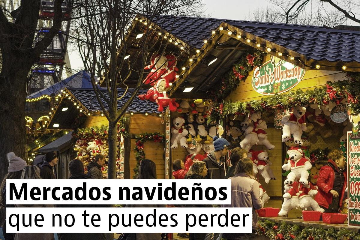 Mercados navideños para sentirte como un niño