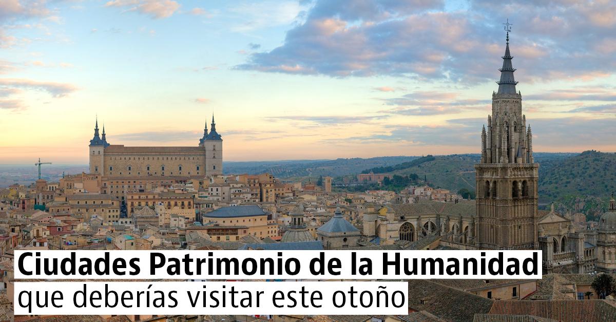 Ruta por las mejores ciudades Patrimonio de la Humanidad