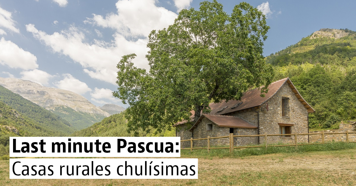 Casas rurales de última hora para Semana Santa