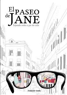 El paseo de Jane: tejiendo redes a pie de calle, Susana Jiménez Carmina (Modernito Books)