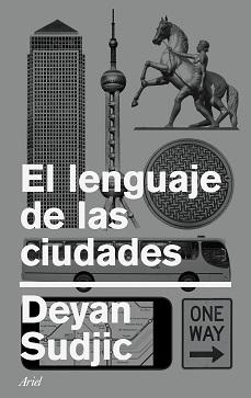 El lenguaje de las ciudades, Deyan Sudjic (Editorial Ariel)