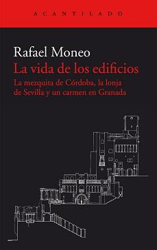 La vida de los edificios, Rafael Moneo (Editorial Acantilado)