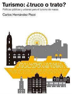 Turismo: ¿truco o trato?, Carlos Hernández Pezzi (Editorial Catarata)