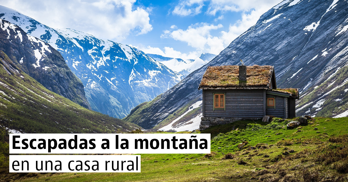 Casas rurales en la montaña para aprovechar el final del invierno