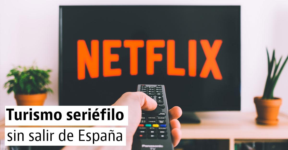Descubre los principales escenarios españoles de las series de Netflix