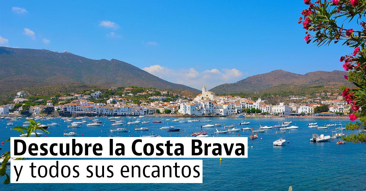 Los mejores pueblos y playas para un verano en la Costa Brava