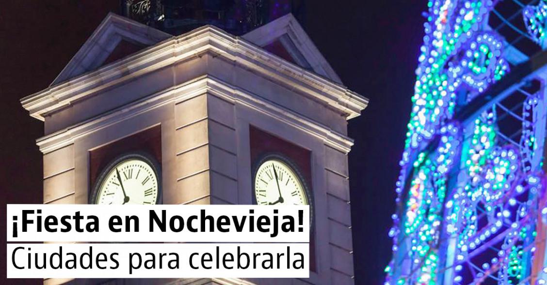 Las mejores ciudades en España para disfrutar de Nochevieja