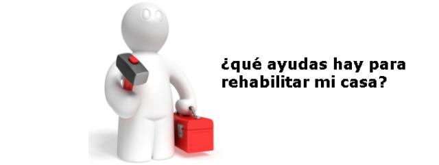 rehabilitación de vivienda: ¿qué ayudas hay para reformar tu casa