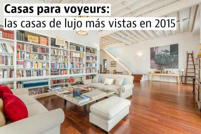 Las casas de lujo más vistas de 2015 y que siguen a la venta