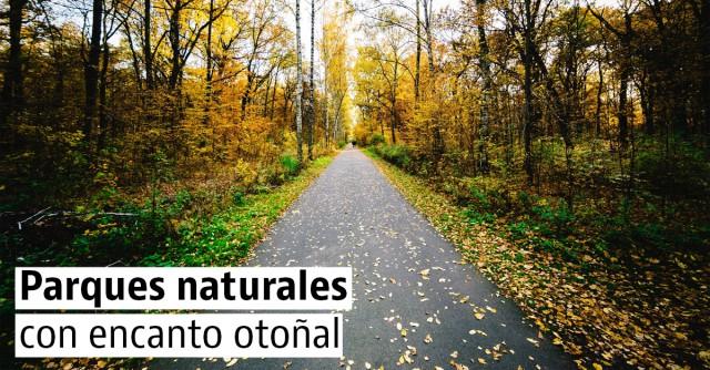 Parques naturales para una escapada rural en otoño