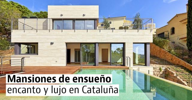 Mansiones de ensueño encanto y lujo en Cataluña