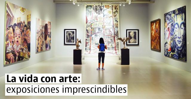 4 exposiciones de arte que no te puedes perder